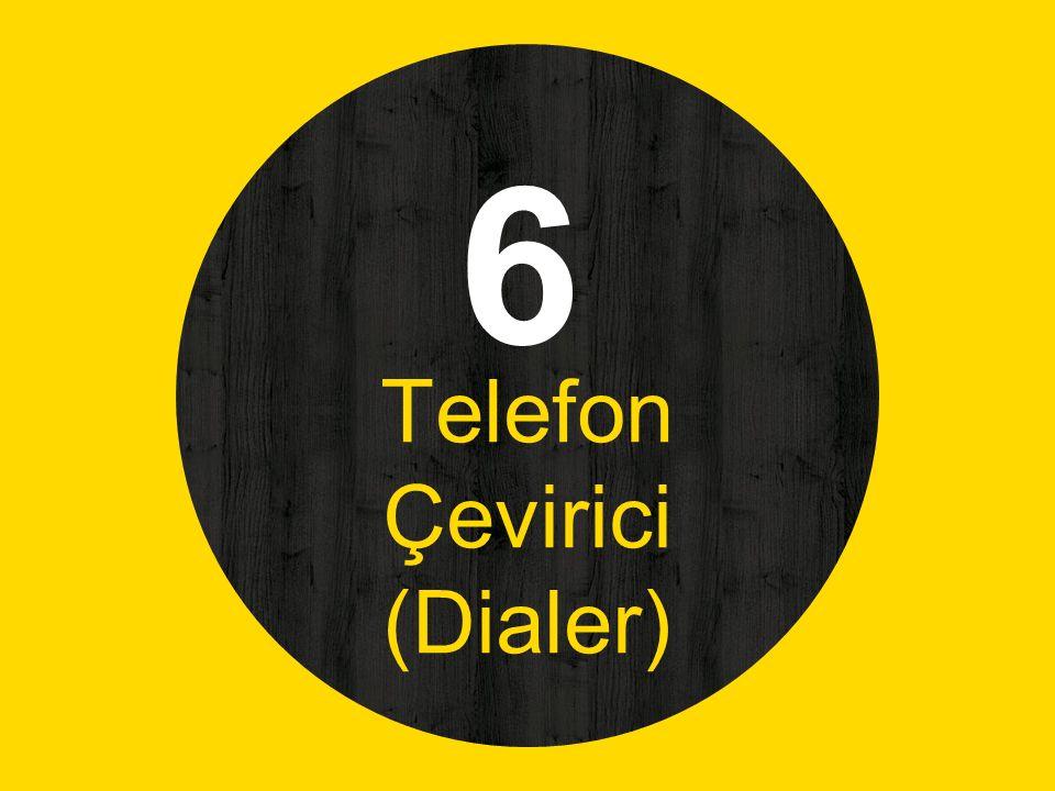 6 Telefon Çevirici (Dialer)