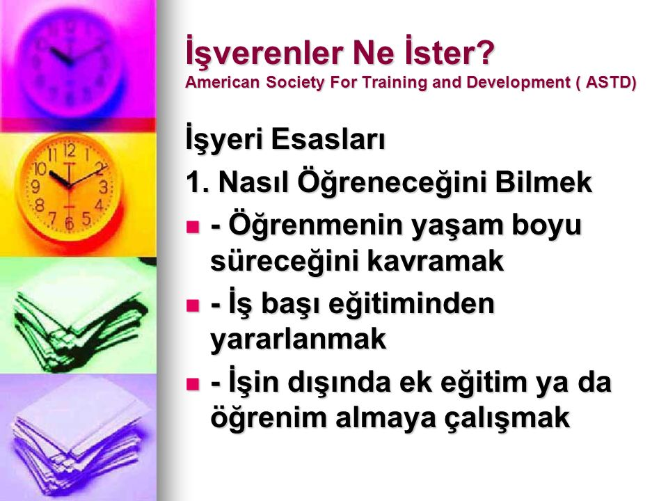 İşverenler Ne İster. American Society For Training and Development ( ASTD) İşyeri Esasları 1.