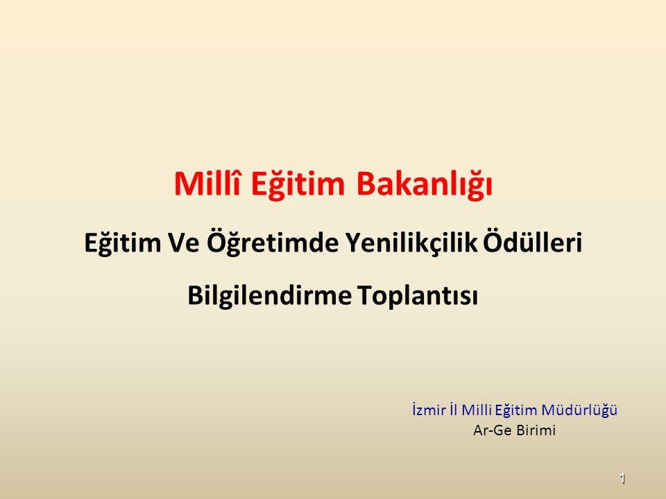 Millî Eğitim Bakanlığı Eğitim Ve Öğretimde Yenilikçilik Ödülleri Bilgilendirme Toplantısı 1 İzmir İl Milli Eğitim Müdürlüğü Ar-Ge Birimi