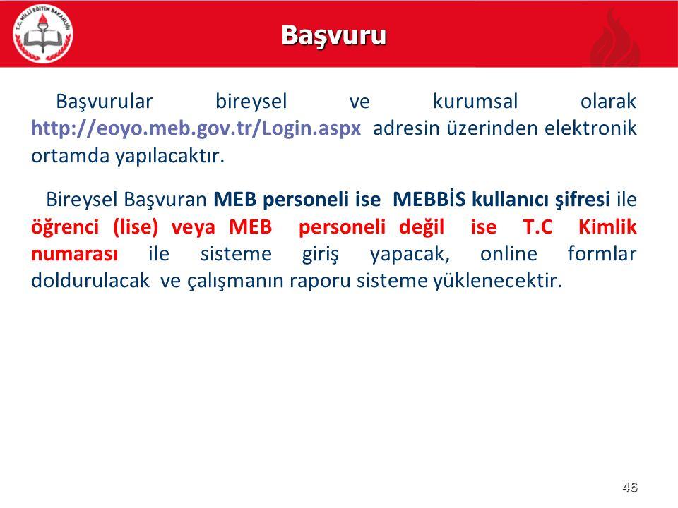 Başvuru Başvurular bireysel ve kurumsal olarak http://eoyo.meb.gov.tr/Login.aspx adresin üzerinden elektronik ortamda yapılacaktır. Bireysel Başvuran