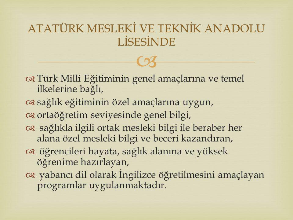   Türk Milli Eğitiminin genel ve özel amaçları doğrultusunda, çağın gerektirdiği mesleki niteliklere sahip, milli ve manevi değerleri benimseyen ve insanlığa hizmet eden sağlık personeli yetiştirmek.
