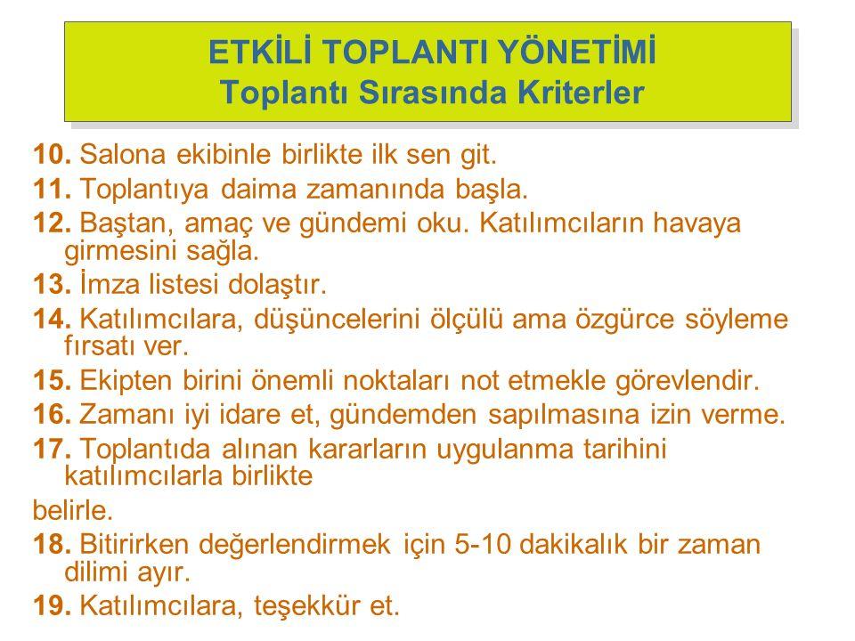 ETKİLİ TOPLANTI YÖNETİMİ Toplantı Sırasında Kriterler 10.