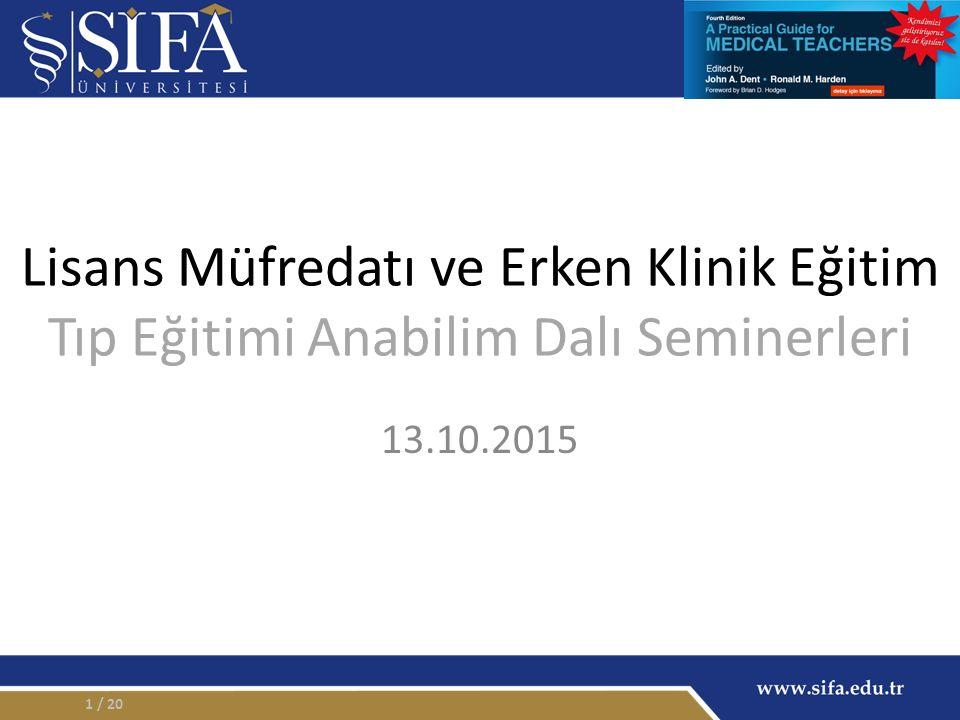 Lisans Müfredatı ve Erken Klinik Eğitim Tıp Eğitimi Anabilim Dalı Seminerleri 13.10.2015 / 201