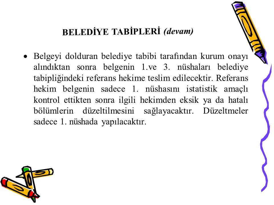  Belgeyi dolduran belediye tabibi tarafından kurum onayı alındıktan sonra belgenin 1.ve 3.