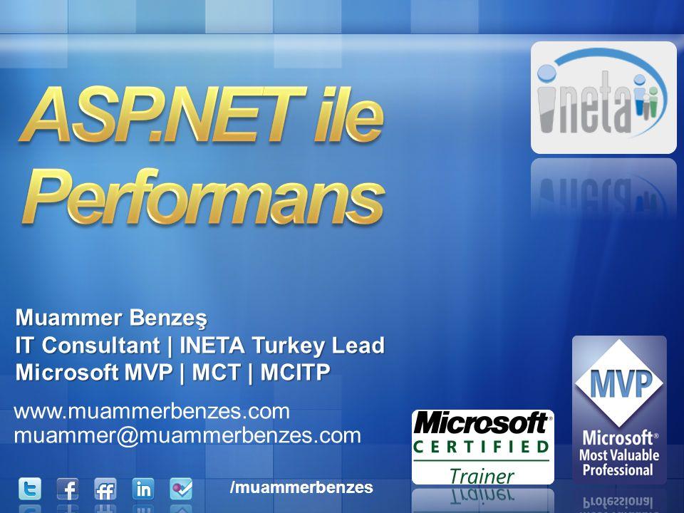 www.muammerbenzes.com muammer@muammerbenzes.com Muammer Benzeş IT Consultant | INETA Turkey Lead Microsoft MVP | MCT | MCITP /muammerbenzes