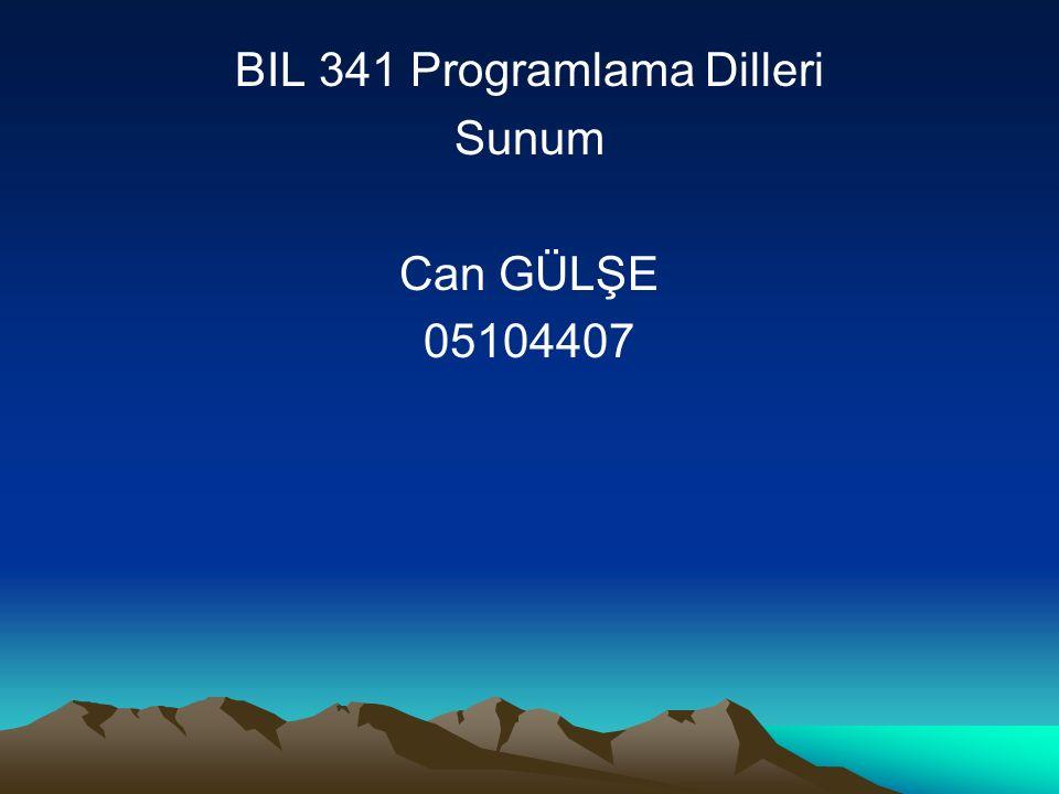 BIL 341 Programlama Dilleri Sunum Can GÜLŞE 05104407