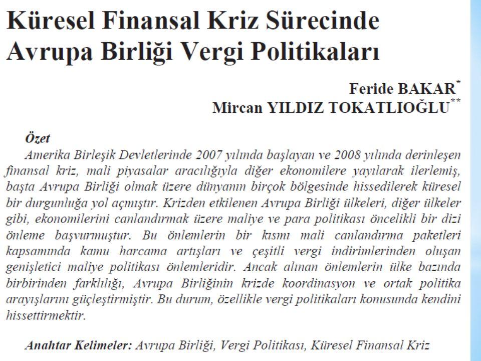 SORULAR 1.Avrupa Birliği'nde 2008 Krizi sürecinde alınan maliye politikası önlemlerini açıklayınız.