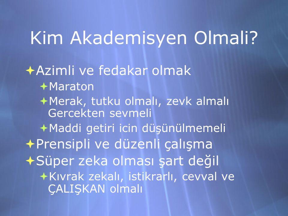 Kim Akademisyen Olmali.