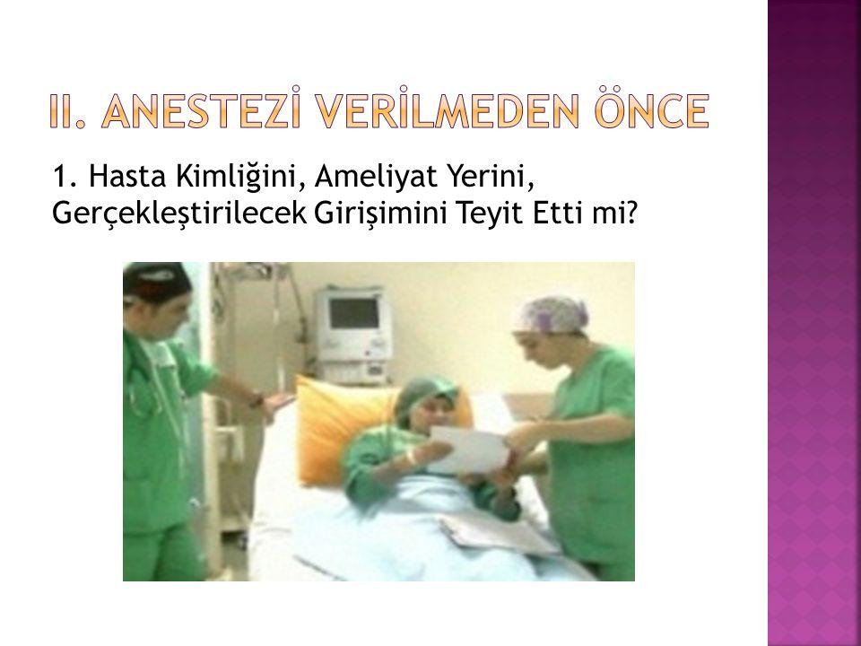 1. Hasta Kimliğini, Ameliyat Yerini, Gerçekleştirilecek Girişimini Teyit Etti mi