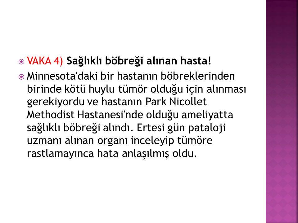  VAKA 4) Sağlıklı böbreği alınan hasta.