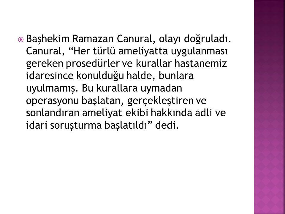  Başhekim Ramazan Canural, olayı doğruladı.
