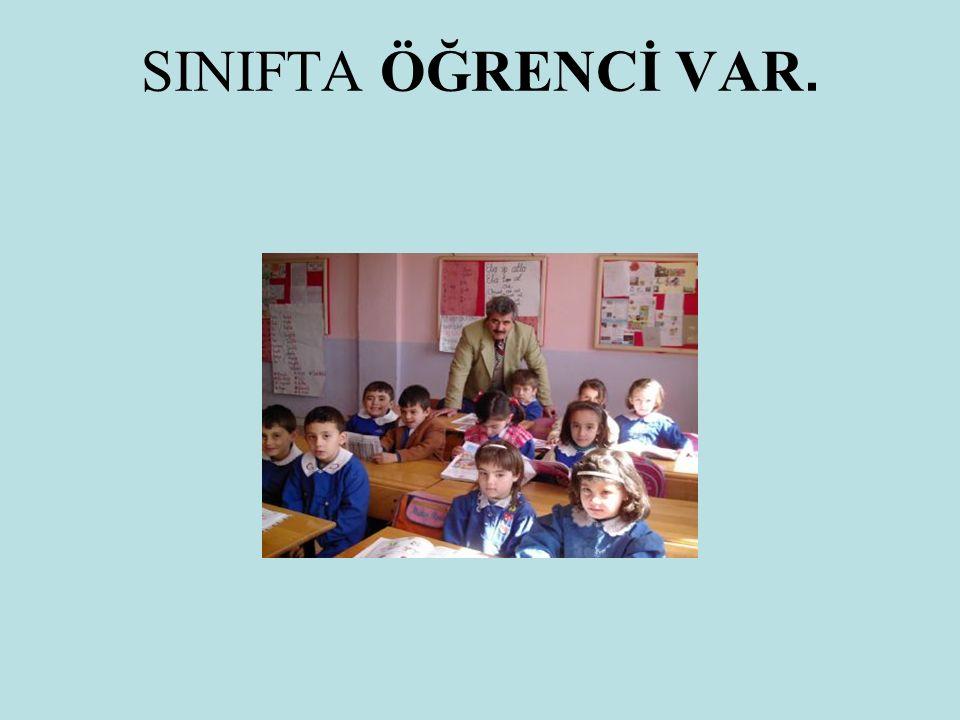 SINIFTA ÖĞRENCİ VAR.