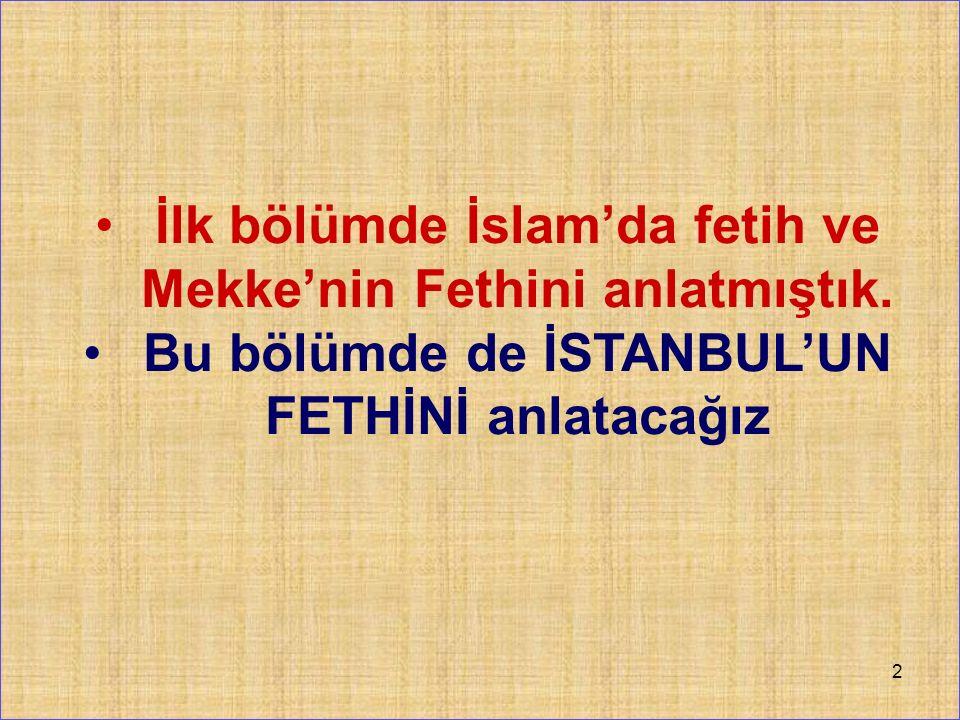 İlk bölümde İslam'da fetih ve Mekke'nin Fethini anlatmıştık.