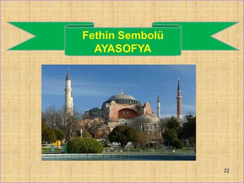 22 Fethin Sembolü AYASOFYA
