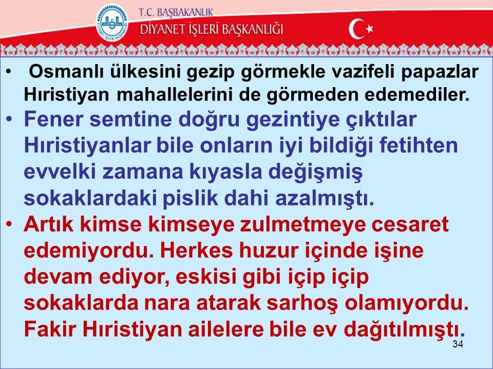Osmanlı ülkesini gezip görmekle vazifeli papazlar Hıristiyan mahallelerini de görmeden edemediler.