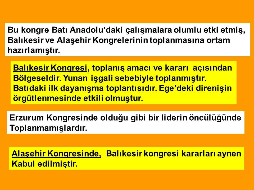Bu kongre Batı Anadolu'daki çalışmalara olumlu etki etmiş, Balıkesir ve Alaşehir Kongrelerinin toplanmasına ortam hazırlamıştır.