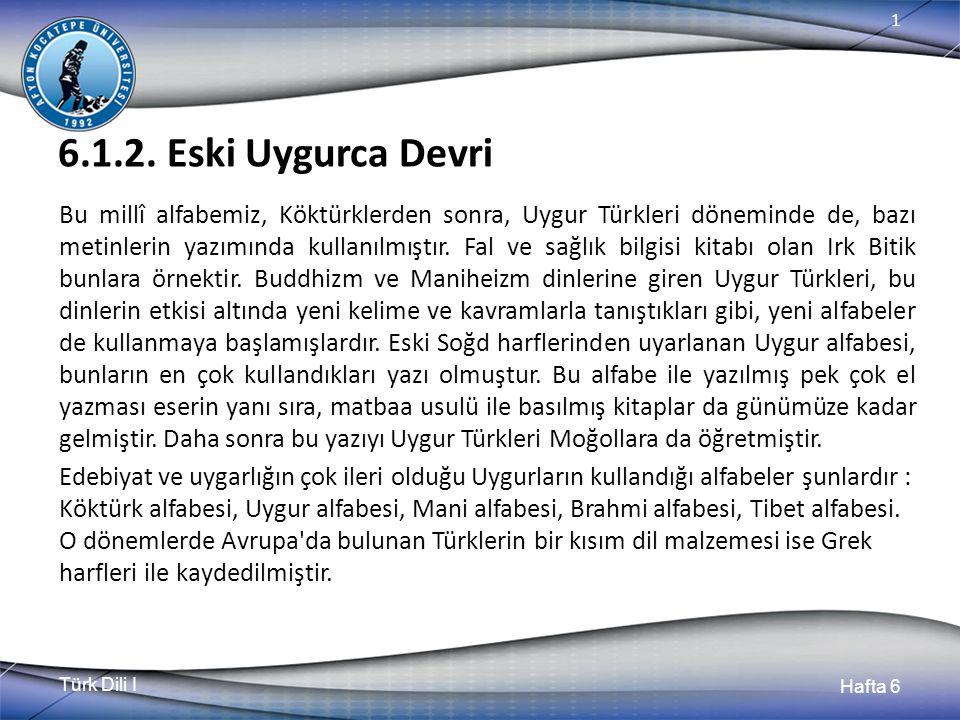 Türk Dili I Hafta 6 1 6.1.3.Karahanlıca Ve Sonraki Devirler 10.