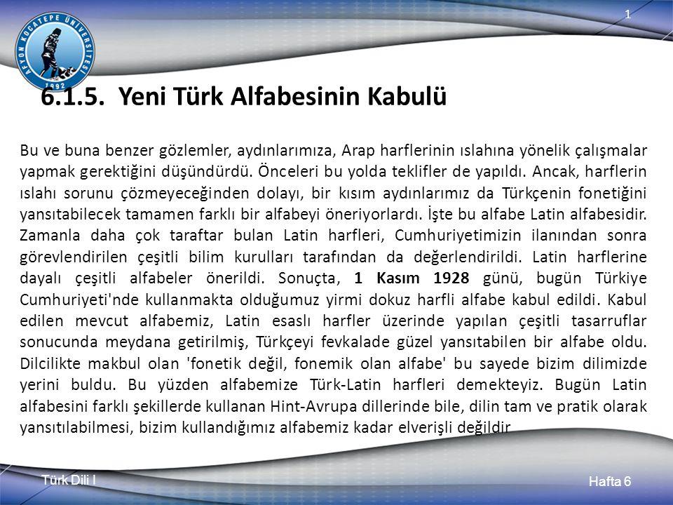 Türk Dili I Hafta 6 1 Küçük Ünlü Uyumunun Bozulduğu Durumlar: Yabancı dillerden dilimize girmiş kelimelerde küçük ünlü uyumu aranmaz.
