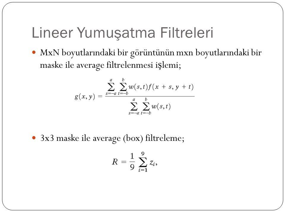 Lineer Yumuşatma Filtreleri MxN boyutlarındaki bir görüntünün mxn boyutlarındaki bir maske ile average filtrelenmesi i ş lemi; 3x3 maske ile average (
