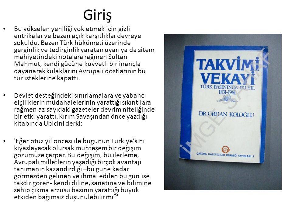 Ceride-i Havadis Bir süre için Takvim-i Vekayi, müneccim başının yıllık almanağını saymazsak tek periyodik Türk yayını olarak kaldı.