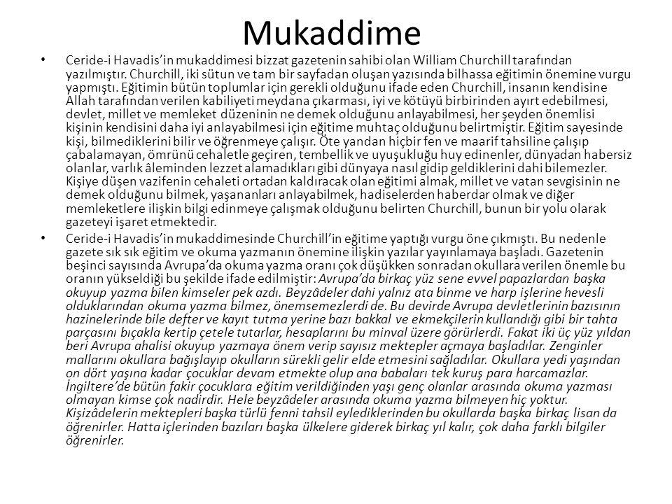 """Kimse Okumuyor Avrupa'da okuma yazmanın geçirdiği dönüĢümü ortaya koyan Ceride-i Havadis, yazının devamında doğal olarak konuyu Osmanlı Devleti'ne getirerek okuma yazma oranının düşüklüğüne dair bu görüşü öne sürmüştür: Avrupa""""da okuyup yazmak pek kolaydır."""