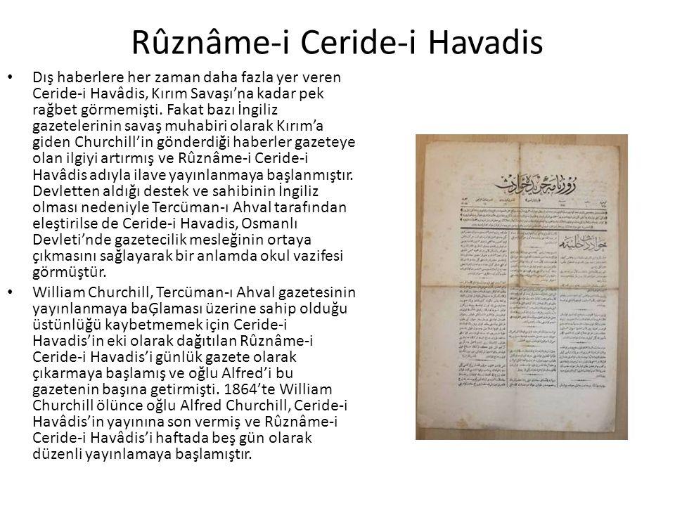 Rûznâme-i Ceride-i Havadis Dış haberlere her zaman daha fazla yer veren Ceride-i Havâdis, Kırım Savaşı'na kadar pek rağbet görmemişti.
