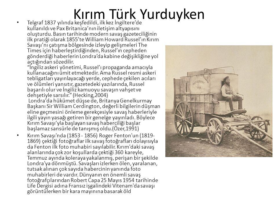 Kırım Türk Yurduyken Telgraf 1837 yılında keşfedildi, ilk kez İngiltere'de kullanıldı ve Pax Britanica'nın iletişim altyapısını oluşturdu.