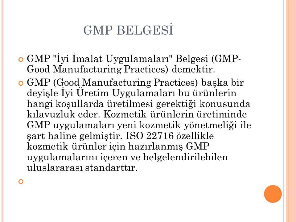Avrupa Kozmetik Yönetmeliğinin yeni temel özelliklerinden birisi de, İyi Üretim Uygulamaları (GMP) ile uyumluluktur.