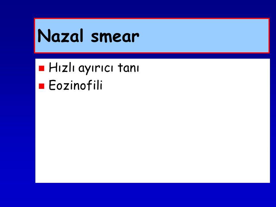 Nazal smear Hızlı ayırıcı tanı Eozinofili