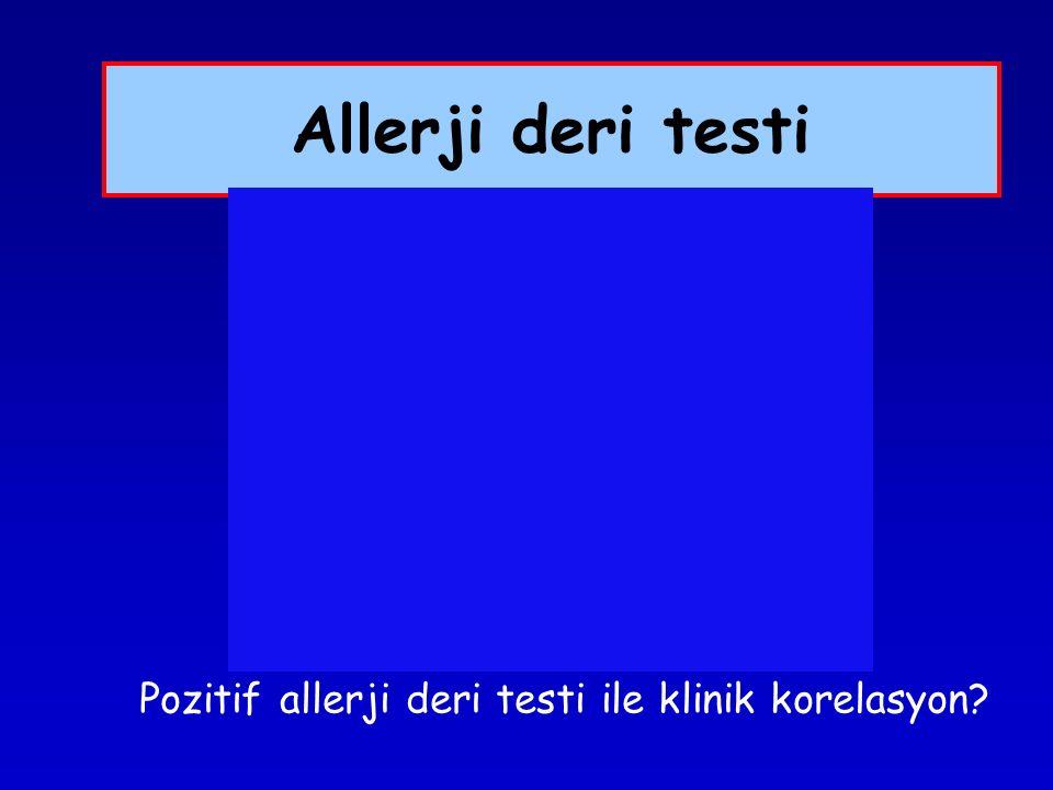 Allerji deri testi Pozitif allerji deri testi ile klinik korelasyon?