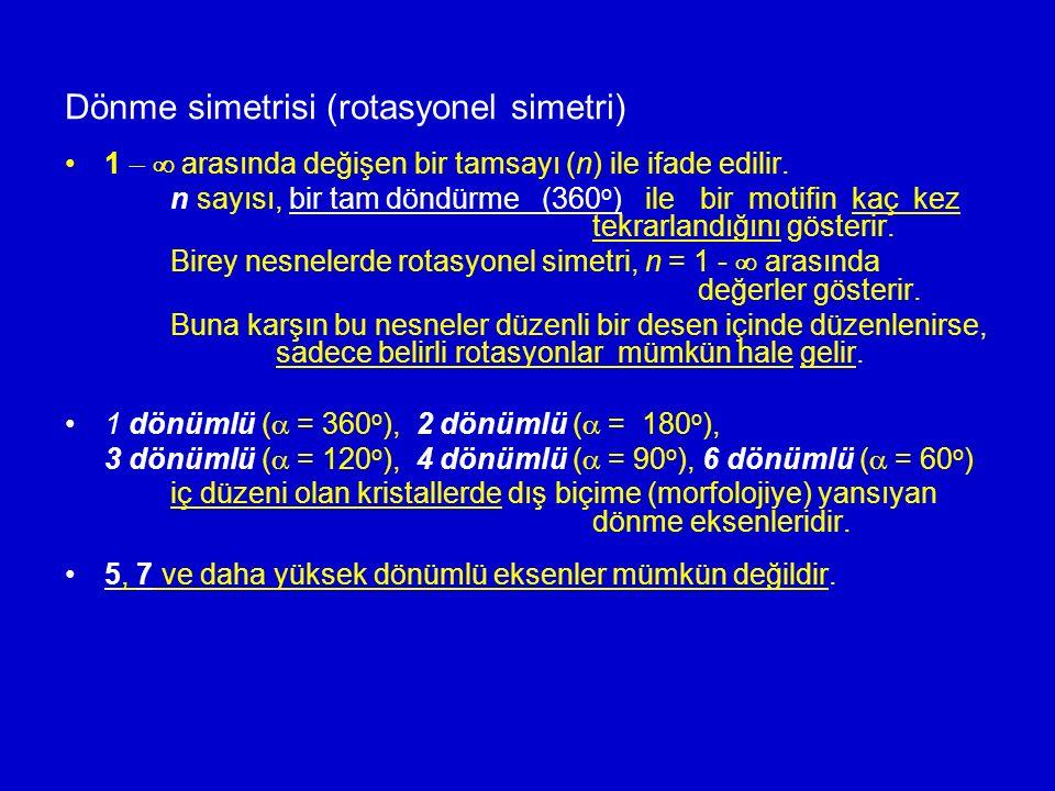 Dönme simetrisi (rotasyonel simetri) 1   arasında değişen bir tamsayı (n) ile ifade edilir. n sayısı, bir tam döndürme (360 o ) ile bir motifin kaç