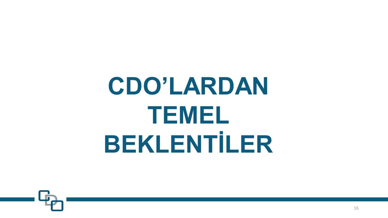 CDO'LARDAN TEMEL BEKLENTİLER 16