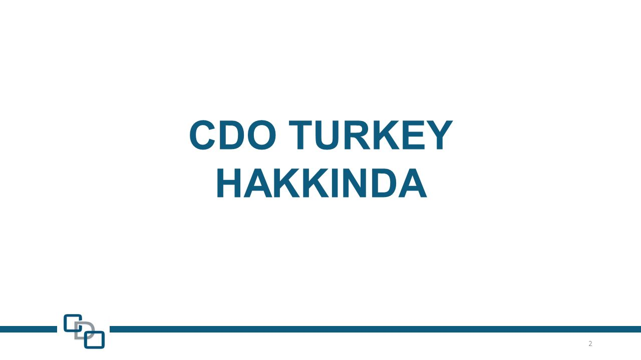 CDO TURKEY HAKKINDA 2