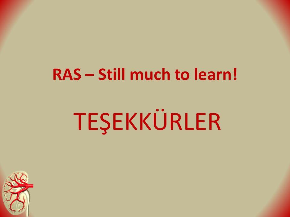 RAS – Still much to learn! TEŞEKKÜRLER