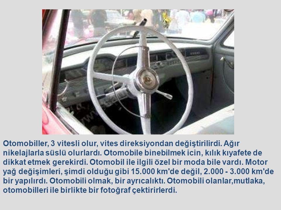 Otomobil, Istanbulluların hayatında hep vardı ama, yollarda çok ender görülüyorlardı.