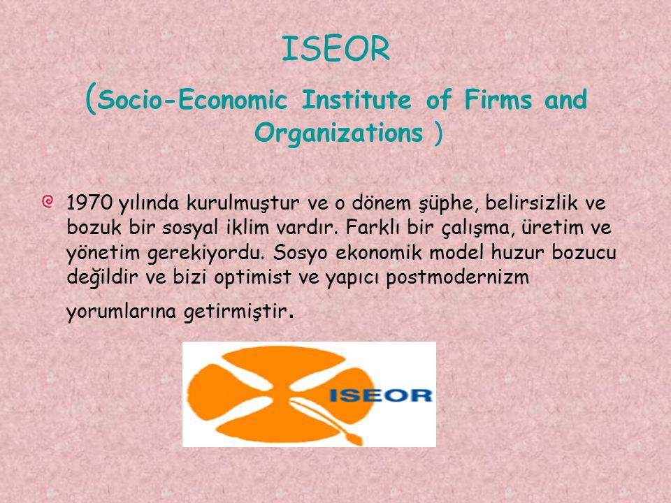 ISEOR ( Socio-Economic Institute of Firms and Organizations ) 1970 yılında kurulmuştur ve o dönem şüphe, belirsizlik ve bozuk bir sosyal iklim vardır.