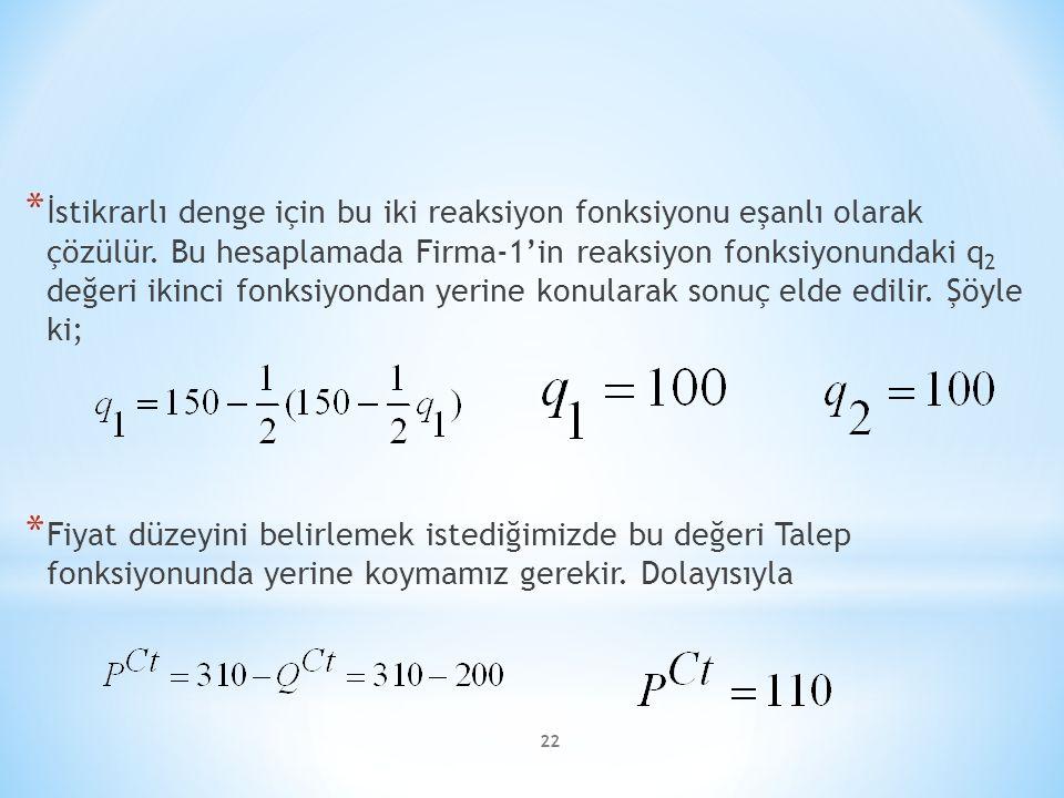 * İstikrarlı denge için bu iki reaksiyon fonksiyonu eşanlı olarak çözülür.