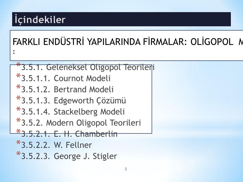3 * 3.5.1. Geleneksel Oligopol Teorileri * 3.5.1.1.