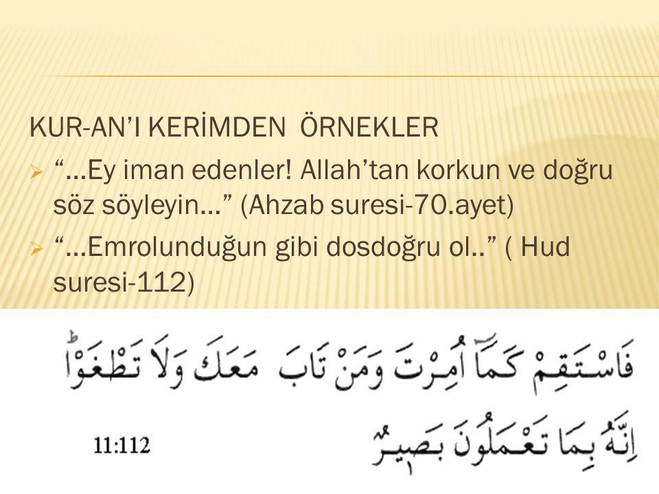 KUR-AN'I KERİMDEN ÖRNEKLER  …Ey iman edenler.