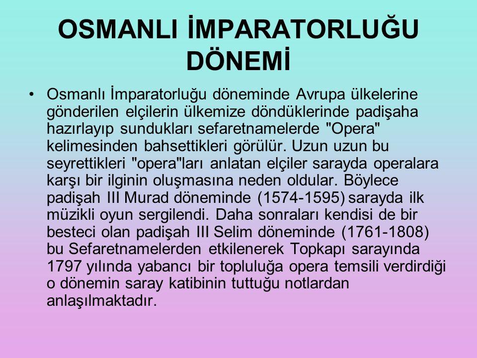 OSMANLI İMPARATORLUĞU DÖNEMİ Osmanlı İmparatorluğu döneminde Avrupa ülkelerine gönderilen elçilerin ülkemize döndüklerinde padişaha hazırlayıp sundukl