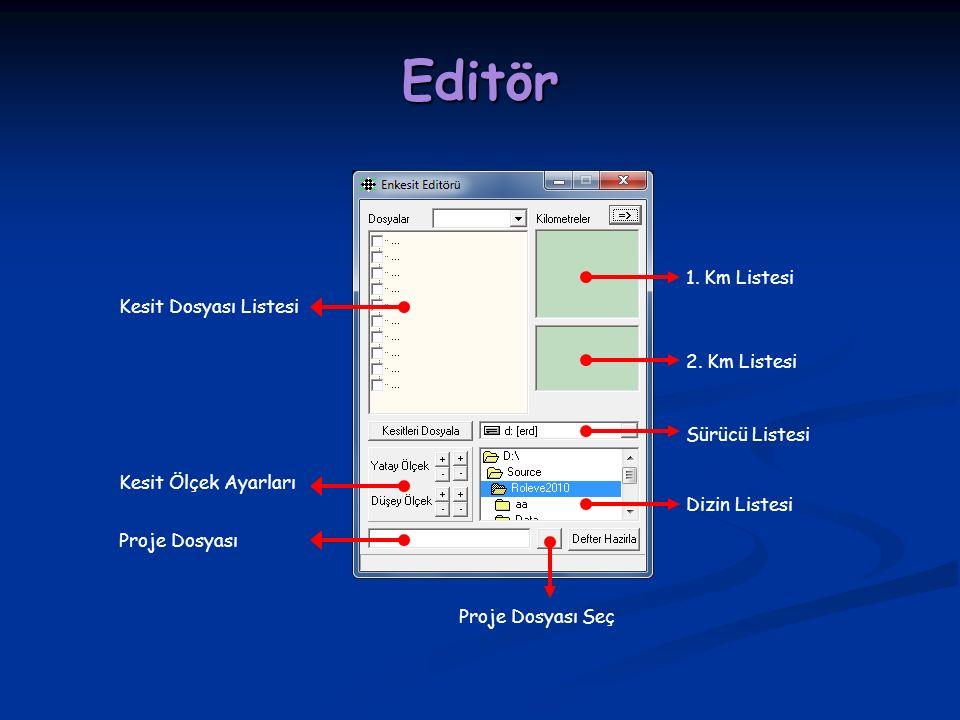 Editör Kesit Dosyası Listesi Kesit Ölçek Ayarları Proje Dosyası Proje Dosyası Seç Dizin Listesi Sürücü Listesi 1.