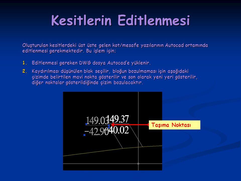 Oluşturulan kesitlerdeki üst üste gelen kot/mesafe yazılarının Autocad ortamında editlenmesi gerekmektedir.