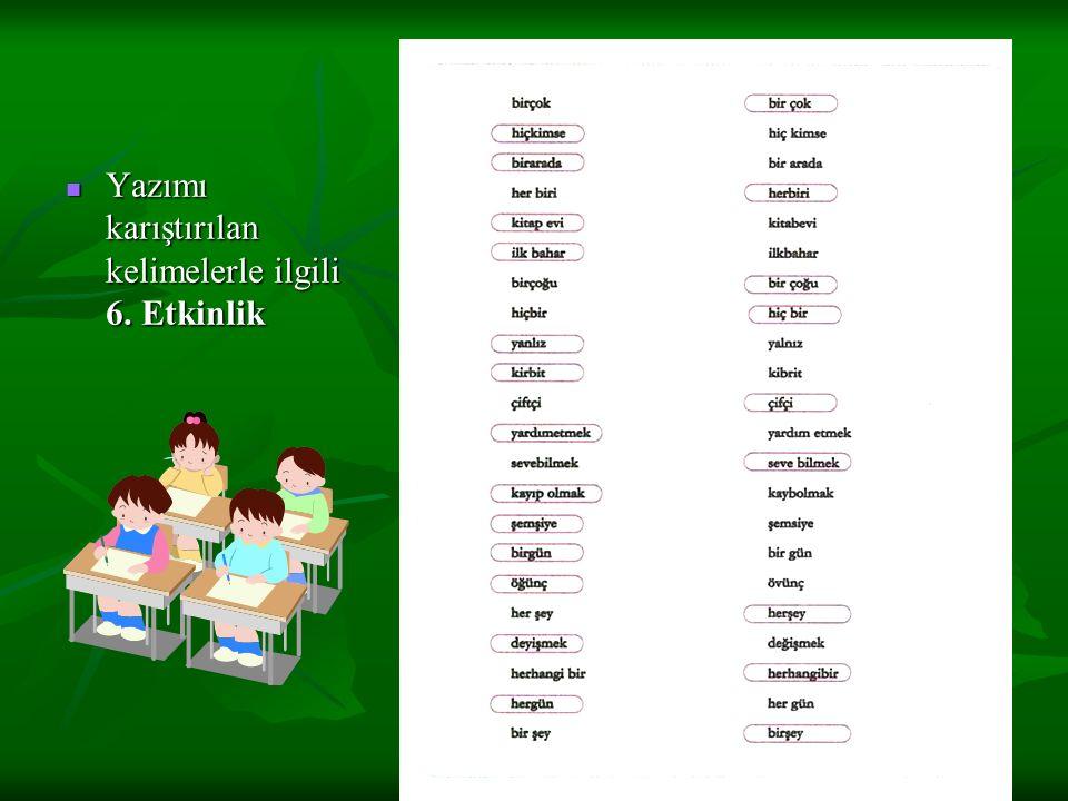 www.dilimce.com Yazma Yazımı karıştırılan kelimelerle ilgili 6.