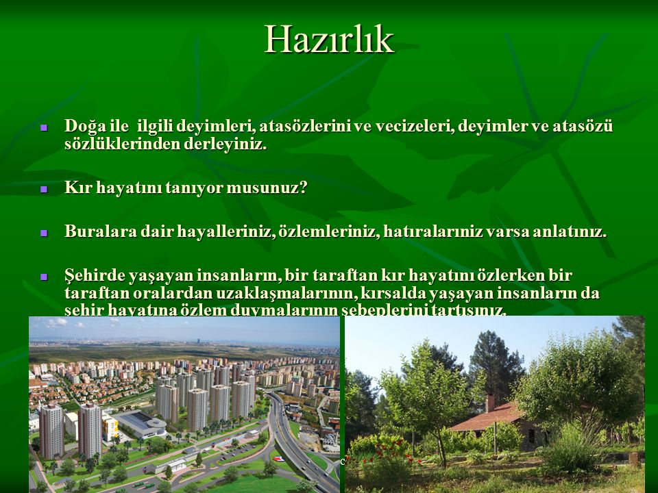 www.dilimce.com Hazırlık Doğa ile ilgili deyimleri, atasözlerini ve vecizeleri, deyimler ve atasözü sözlüklerinden derleyiniz.