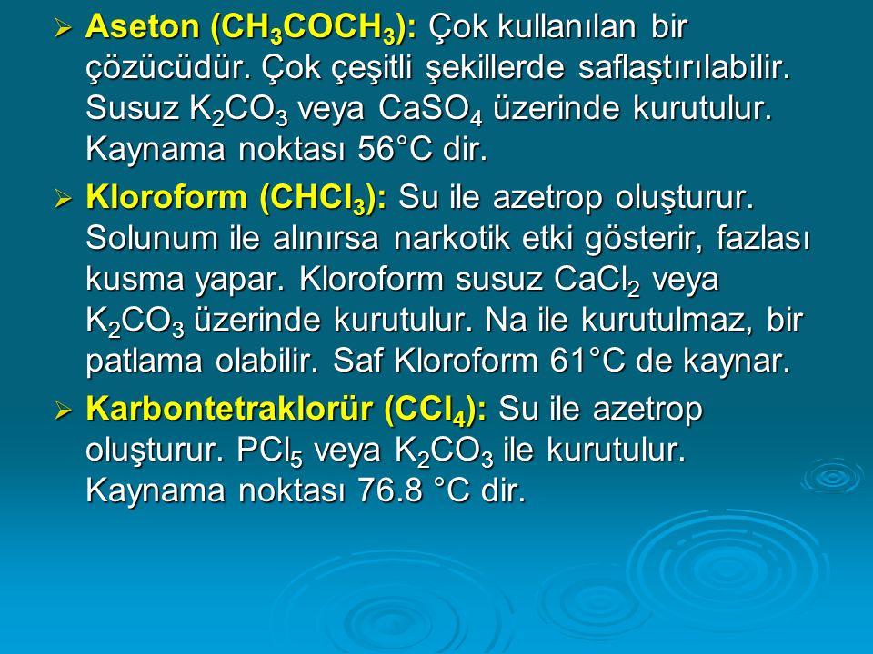  Aseton (CH 3 COCH 3 ): Çok kullanılan bir çözücüdür.