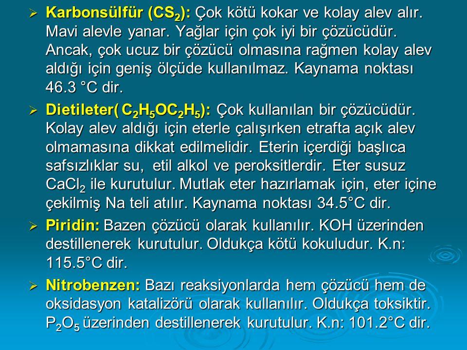  Karbonsülfür (CS 2 ): Çok kötü kokar ve kolay alev alır.