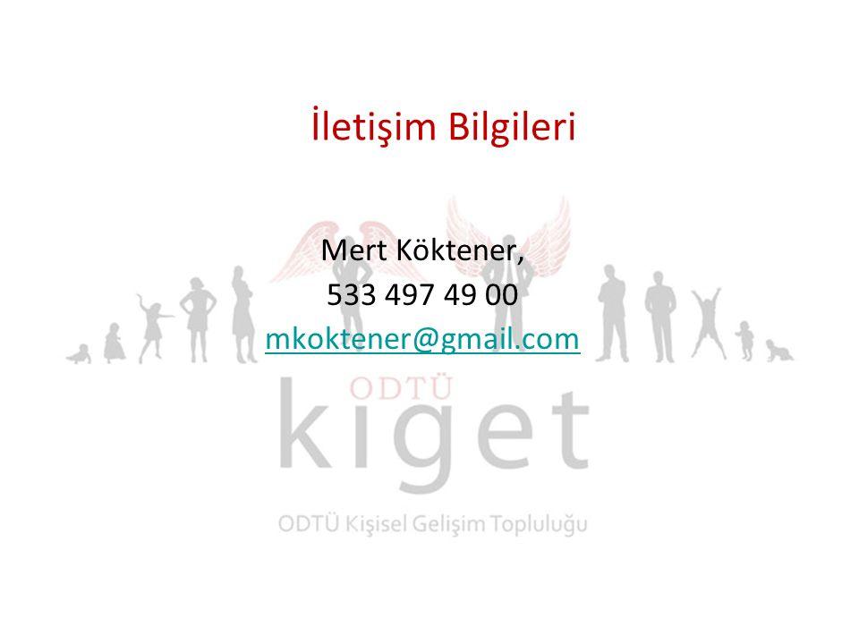 İletişim Bilgileri Mert Köktener, 533 497 49 00 mkoktener@gmail.com