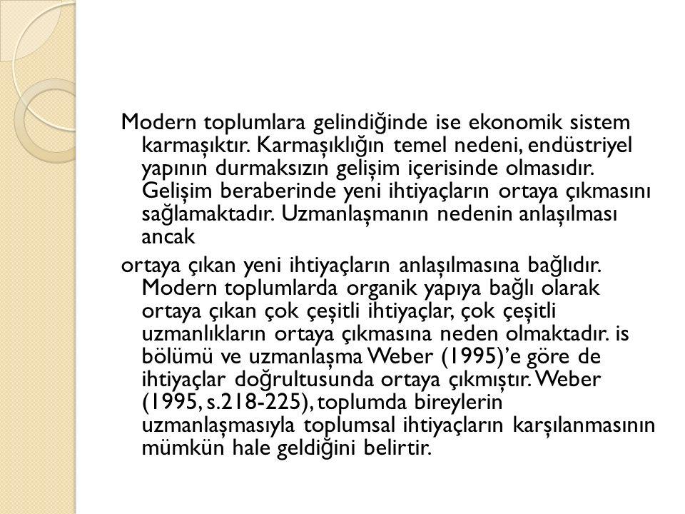 Modern toplumlara gelindi ğ inde ise ekonomik sistem karmaşıktır.