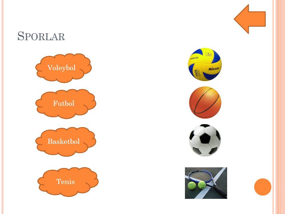 S PORLAR Voleybol Futbol Basketbol Tenis