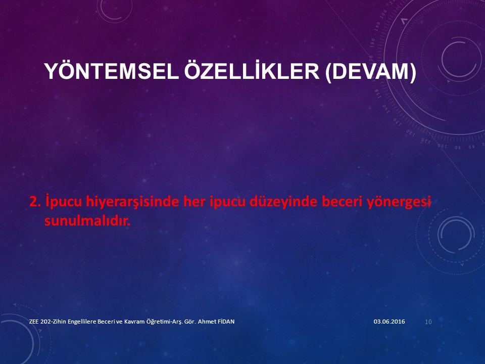 YÖNTEMSEL ÖZELLİKLER (DEVAM) 2.